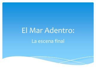 El Mar  Adentro :