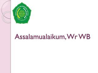 Assalamualaikum ,  Wr  WB