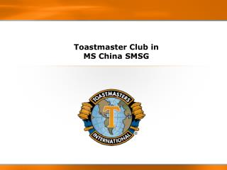 Toastmaster Club in  MS China SMSG