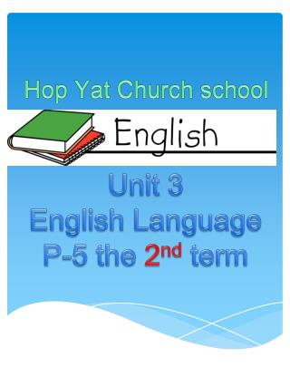 Unit  3 English Language P-5 the  2 nd  term