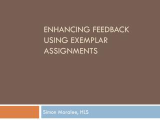 Enhancing feedback using exemplar assignments