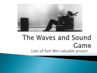 The Waves and Sound Game