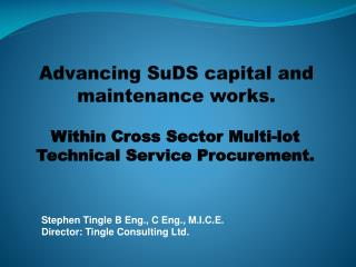 Advancing SuDS capital and maintenance  works.