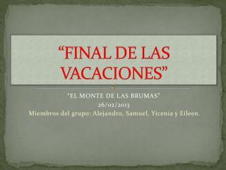 """""""FINAL DE LAS VACACIONES"""""""
