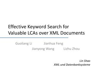 Effective Keyword Search for Valuable LCAs over XML Documents