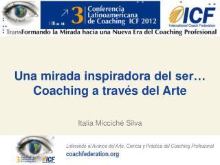 Una mirada inspiradora  del ser… Coaching a  través  del Arte