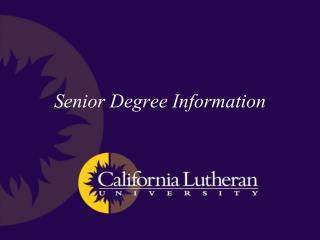 Senior Degree Information