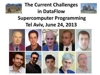 The Current Challenges  in  DataFlow  Supercomputer Programming Tel Aviv, June 24, 2013