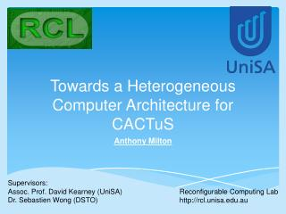 Towards a Heterogeneous Computer Architecture for  CACTuS