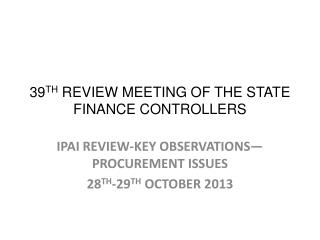 39 TH  REVIEW MEETING OF THE STATE FINANCE CONTROLLERS