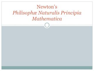 Newton�s  Philisoph� Naturalis  Principia  Mathematica