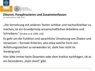 Zitieren, Paraphrasieren und Zusammenfassen (u.a. nach Gruber et al. 2009: 142 ff)