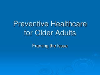 Preventive Healthcare for Older Adults