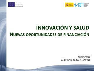 INNOVACIÓN Y SALUD Nuevas oportunidades de financiación