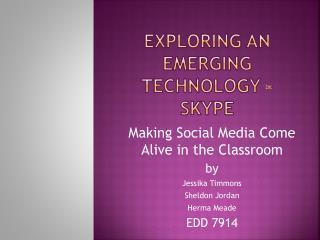 Exploring an emerging technology - skype