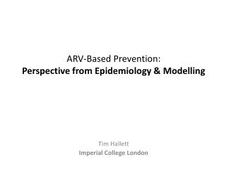 ARV-Based Prevention: Perspective from Epidemiology & Modelling