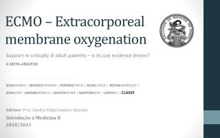 ECMO –  Extracorporeal membrane oxygenation