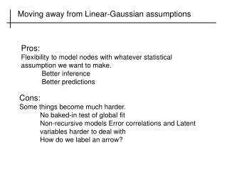 Moving away from Linear-Gaussian assumptions