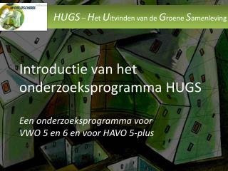 HUGS  –  H et  U itvinden van de  G roene  S am enl eving