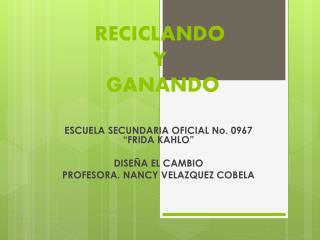 RECICLANDO  Y  GANANDO