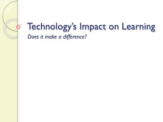 Technology's Impact on Learning