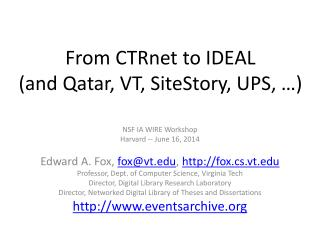 From  CTRnet  to IDEAL (and Qatar, VT,  SiteStory , UPS, …)