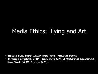 Media Ethics:  Lying and Art