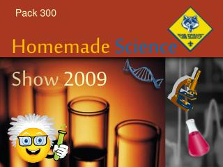 Homemade Science Show  2009