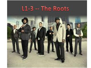 L1-3 -- The  Roots