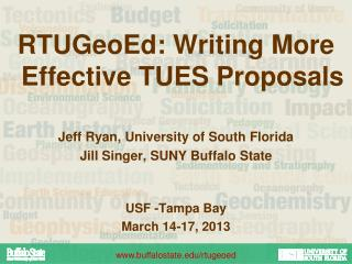 RTUGeoEd : Writing  More Effective TUES  Proposals Jeff Ryan, University of South Florida