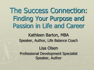 The Success Connection: Finding Your Purpose and Passion in Life and Career
