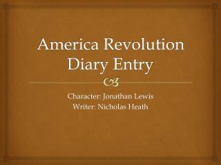 America Revolution Diary Entry