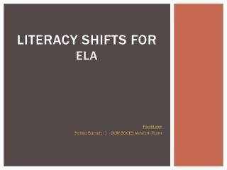 Literacy Shifts  for  ELA