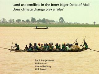 Land use conflicts in the Inner Niger Delta of Mali: Does climate change play a role?