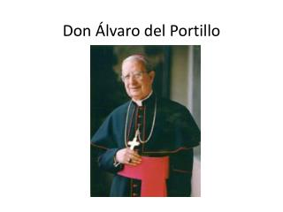 Don Álvaro del Portillo
