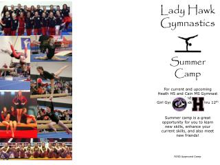 Lady Hawk Gymnastics Summer Camp For current and upcoming      Heath HS and Cain MS Gymnast And