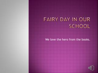 Fairy  Day in  our school