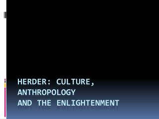 Herder: culture, anthropology and the Enlightenment
