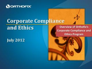 Corporate Compliance and Ethics July 2012