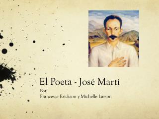 El  Poeta  - José  Martí