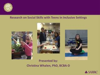 Research on Social Skills with Teens in Inclusive Settings Presented by: