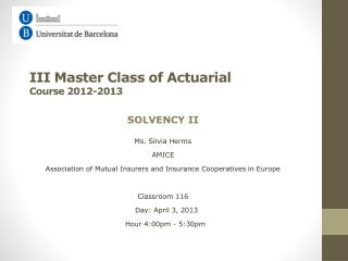 III  Master Class  of Actuarial Course 2012-2013