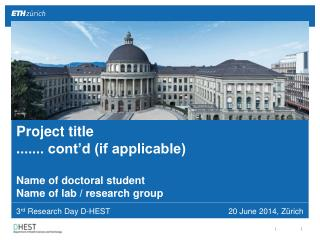 3 rd  Research  Day  D-HEST				         20  June 2014, Zürich