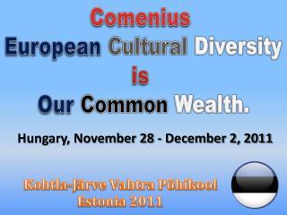 Comenius  European Cultural Diversity is  Our Common Wealth.