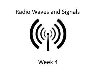 Radio Waves and Signals