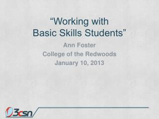 """Working  with  Basic Skills  Students"""
