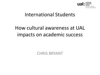 International Students How cultural awareness at UAL impacts on academic success