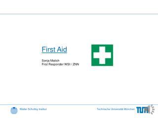 First  Aid Sonja Matich  First  Responder  WSI / ZNN