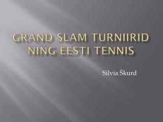 Grand Slam turniirid ning Eesti tennis