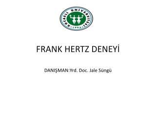 FRANK HERTZ DENEYİ